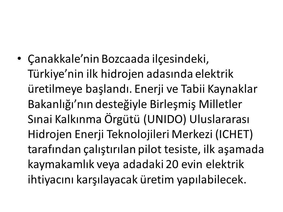 Çanakkale'nin Bozcaada ilçesindeki, Türkiye'nin ilk hidrojen adasında elektrik üretilmeye başlandı. Enerji ve Tabii Kaynaklar Bakanlığı'nın desteğiyle