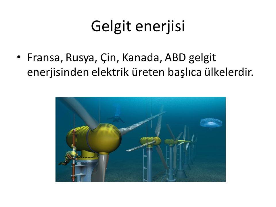 Gelgit enerjisi Fransa, Rusya, Çin, Kanada, ABD gelgit enerjisinden elektrik üreten başlıca ülkelerdir.