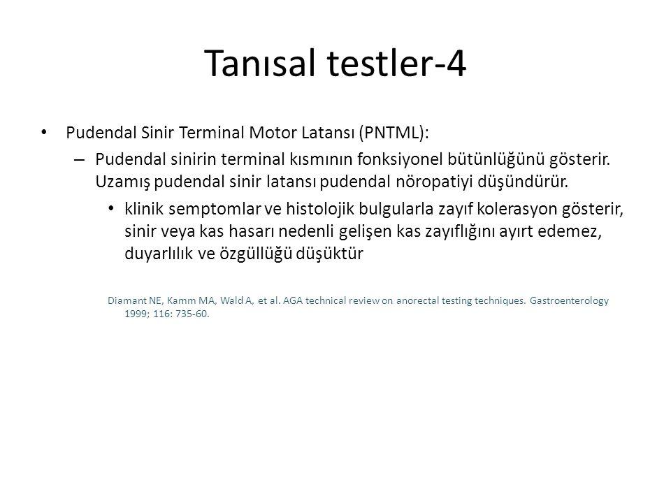 Tanısal testler-4 Pudendal Sinir Terminal Motor Latansı (PNTML): – Pudendal sinirin terminal kısmının fonksiyonel bütünlüğünü gösterir. Uzamış pudenda