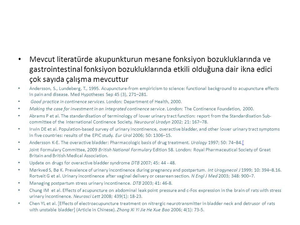 Mevcut literatürde akupunkturun mesane fonksiyon bozukluklarında ve gastrointestinal fonksiyon bozukluklarında etkili olduğuna dair ikna edici çok sayıda çalışma mevcuttur Andersson, S., Lundeberg, T., 1995.
