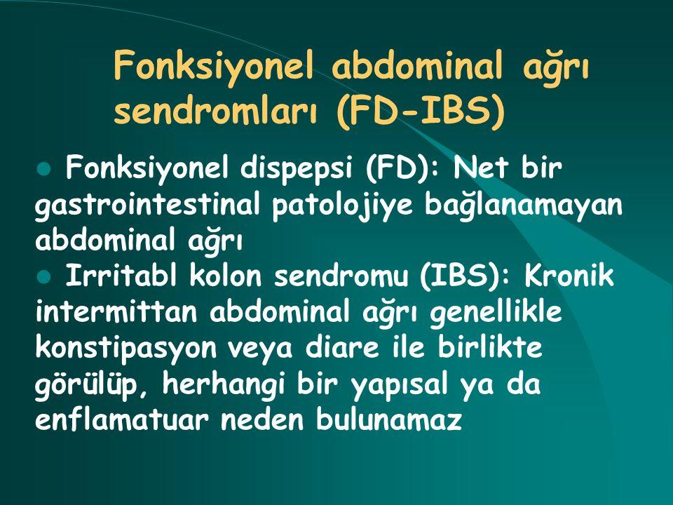 Fonksiyonel abdominal ağrı sendromları (FD-IBS) Fonksiyonel dispepsi (FD): Net bir gastrointestinal patolojiye bağlanamayan abdominal ağrı Irritabl ko