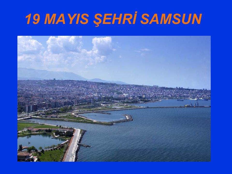 19 MAYIS ŞEHRİ SAMSUN