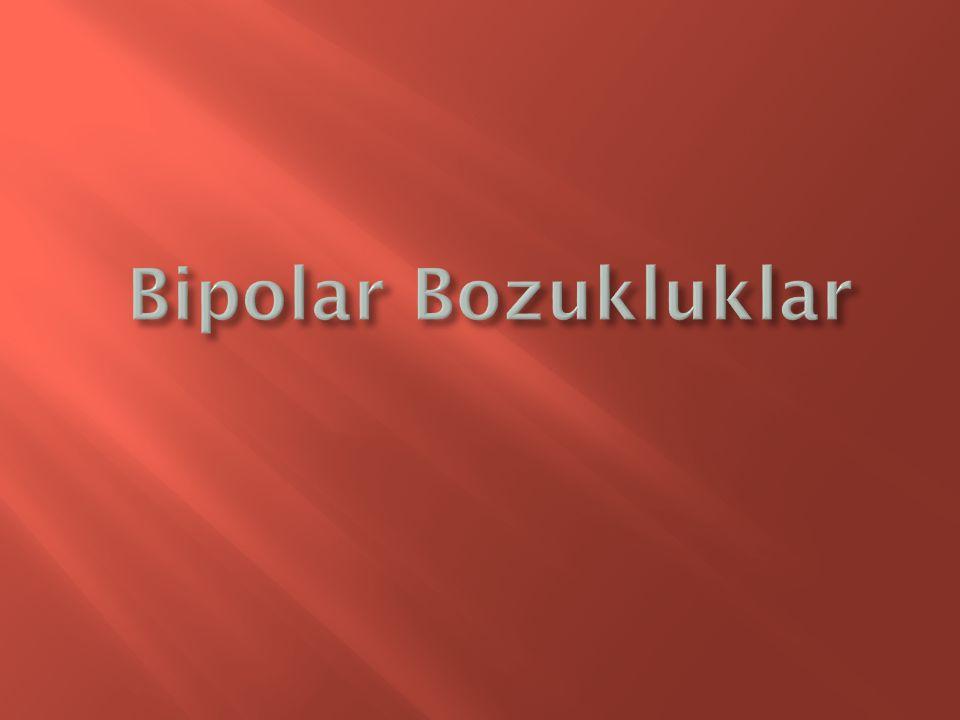  İkiuçlu (Bipolar) I Bozukluğu  İkiuçlu (Bipolar) II Bozukluğu  Siklotimi Bozukluğu  Maddenin/İlacın Yol Açtığı İkiuçlu ve İlişkili Bozukluk  Başka Bir Sağlık Durumuna Bağlı İkiuçlu ve İlişkili Bozukluk