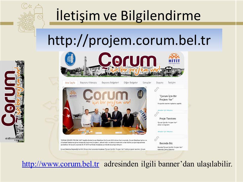 İletişim ve Bilgilendirme http://projem.corum.bel.tr http://www.corum.bel.trhttp://www.corum.bel.tr adresinden ilgili banner'dan ulaşılabilir.