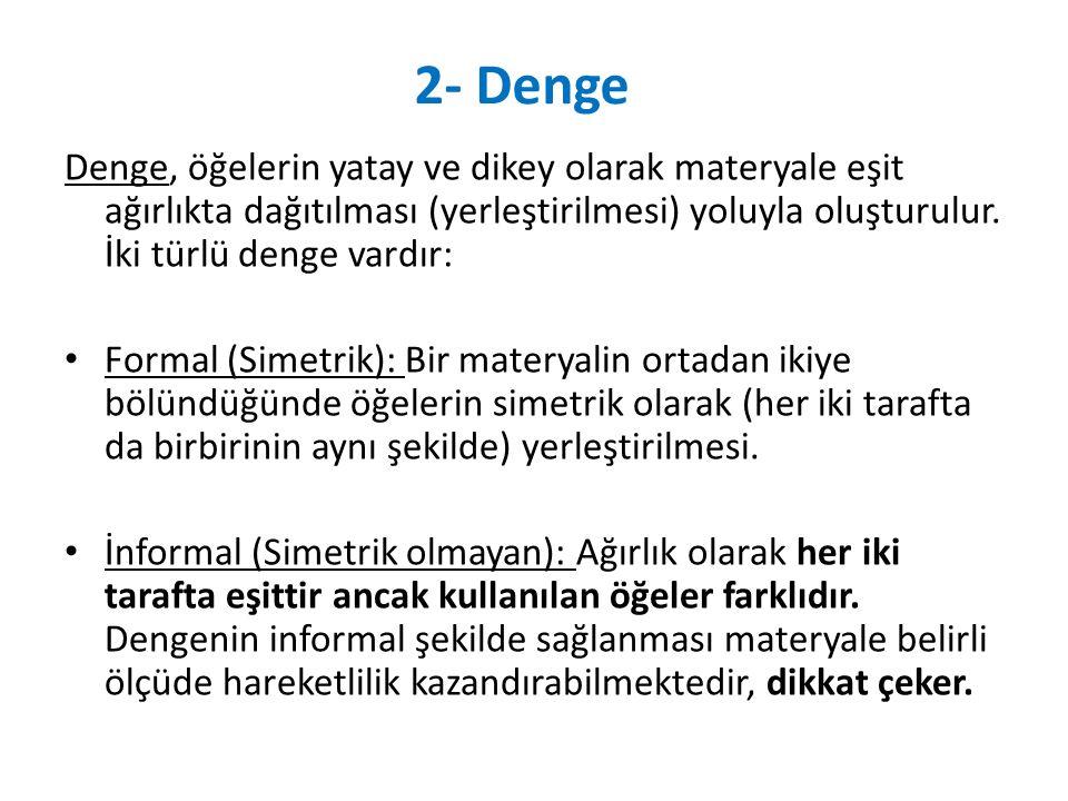 2- Denge Denge, öğelerin yatay ve dikey olarak materyale eşit ağırlıkta dağıtılması (yerleştirilmesi) yoluyla oluşturulur.