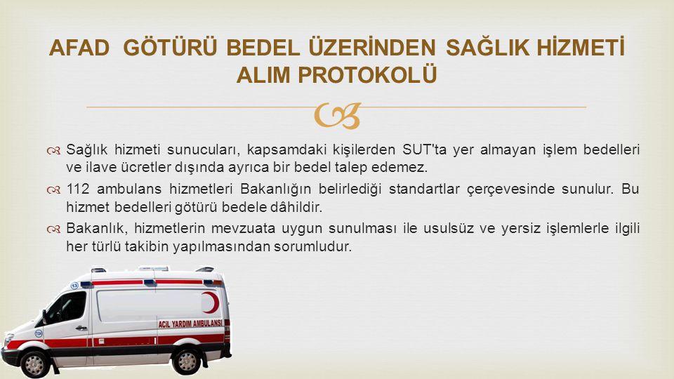   Sağlık hizmeti sunucuları, kapsamdaki kişilerden SUT'ta yer almayan işlem bedelleri ve ilave ücretler dışında ayrıca bir bedel talep edemez.  112