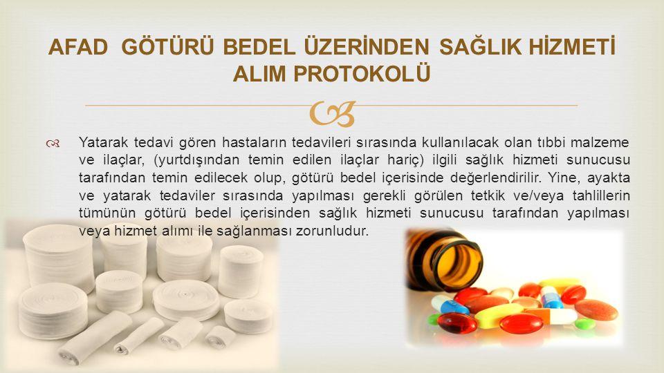   Yatarak tedavi gören hastaların tedavileri sırasında kullanılacak olan tıbbi malzeme ve ilaçlar, (yurtdışından temin edilen ilaçlar hariç) ilgili
