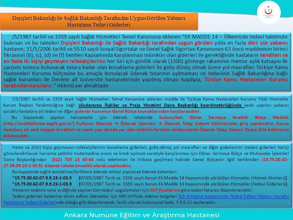 Dışişleri Bakanlığı ile Sağlık Bakanlığı Tarafından Uygun Görülen Yabancı Hastaların Tedavi Giderleri /5/1987 tarihli ve 3359 sayılı Sağlık Hizmetleri