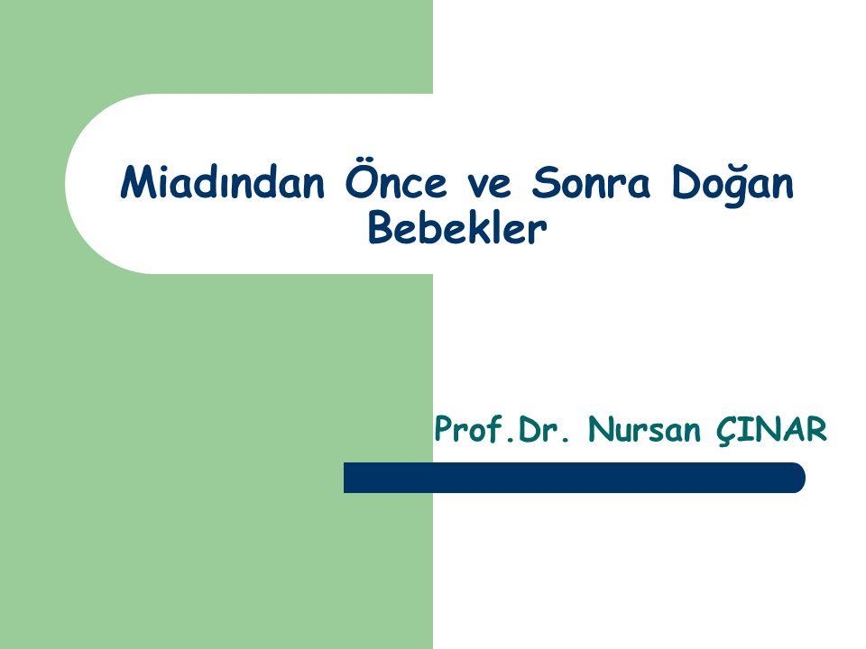 Miadından Önce ve Sonra Doğan Bebekler Prof.Dr. Nursan ÇINAR