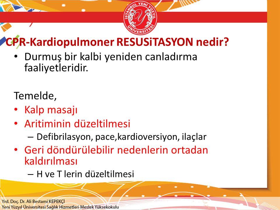 CPR-Kardiopulmoner RESUSiTASYON nedir? Durmuş bir kalbi yeniden canladırma faaliyetleridir. Temelde, Kalp masajı Aritiminin düzeltilmesi – Defibrilasy