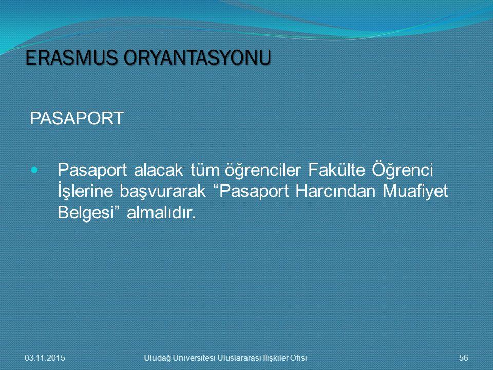 """PASAPORT Pasaport alacak tüm öğrenciler Fakülte Öğrenci İşlerine başvurarak """"Pasaport Harcından Muafiyet Belgesi"""" almalıdır. ERASMUS ORYANTASYONU 03.1"""