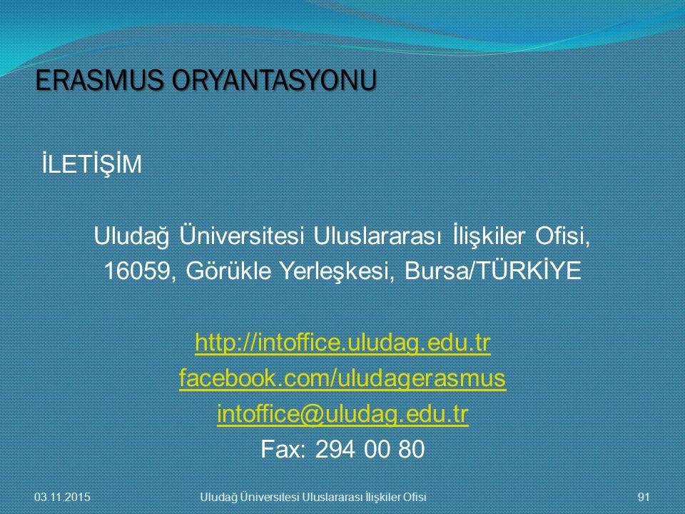İLETİŞİM Uludağ Üniversitesi Uluslararası İlişkiler Ofisi, 16059, Görükle Yerleşkesi, Bursa/TÜRKİYE http://intoffice.uludag.edu.tr facebook.com/uludag