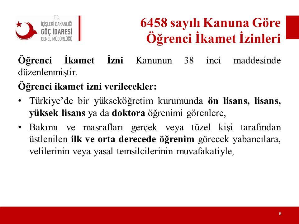 6458 sayılı Kanuna Göre Öğrenci İkamet İzinleri Öğrenci İkamet İzni Kanunun 38 inci maddesinde düzenlenmiştir. Öğrenci ikamet izni verilecekler: Türki