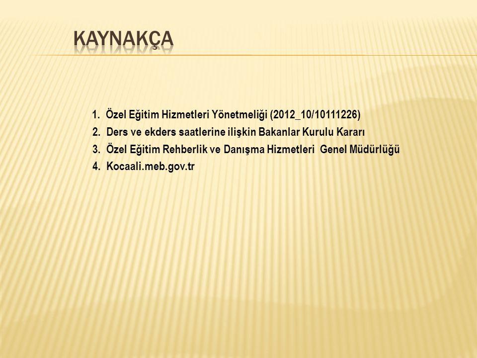 1.Özel Eğitim Hizmetleri Yönetmeliği (2012_10/10111226) 2.