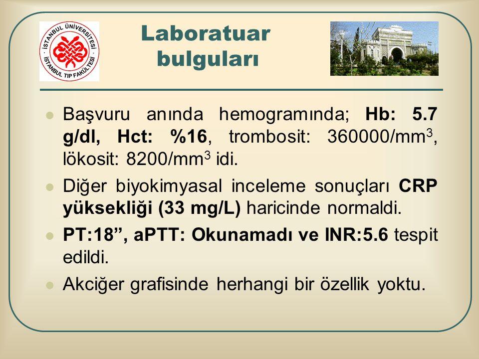 Laboratuar bulguları Başvuru anında hemogramında; Hb: 5.7 g/dl, Hct: %16, trombosit: 360000/mm 3, lökosit: 8200/mm 3 idi. Diğer biyokimyasal inceleme