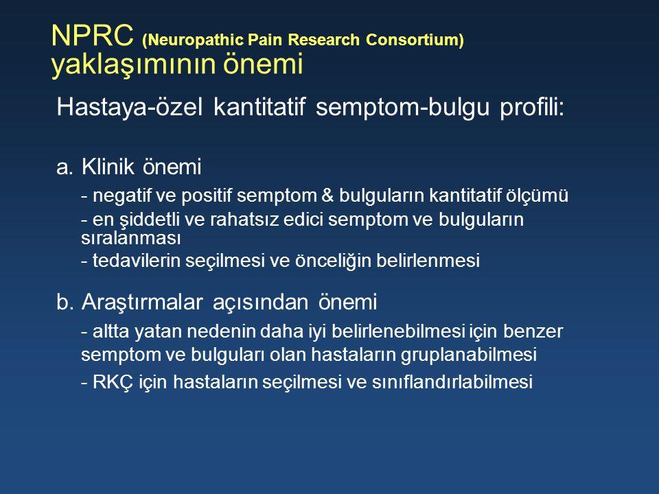 NPRC (Neuropathic Pain Research Consortium) yaklaşımının önemi Hastaya-özel kantitatif semptom-bulgu profili: a. Klinik önemi - negatif ve positif sem