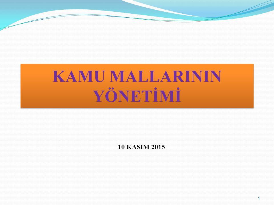 KAMU MALLARININ YÖNETİMİ 10 KASIM 2015 1