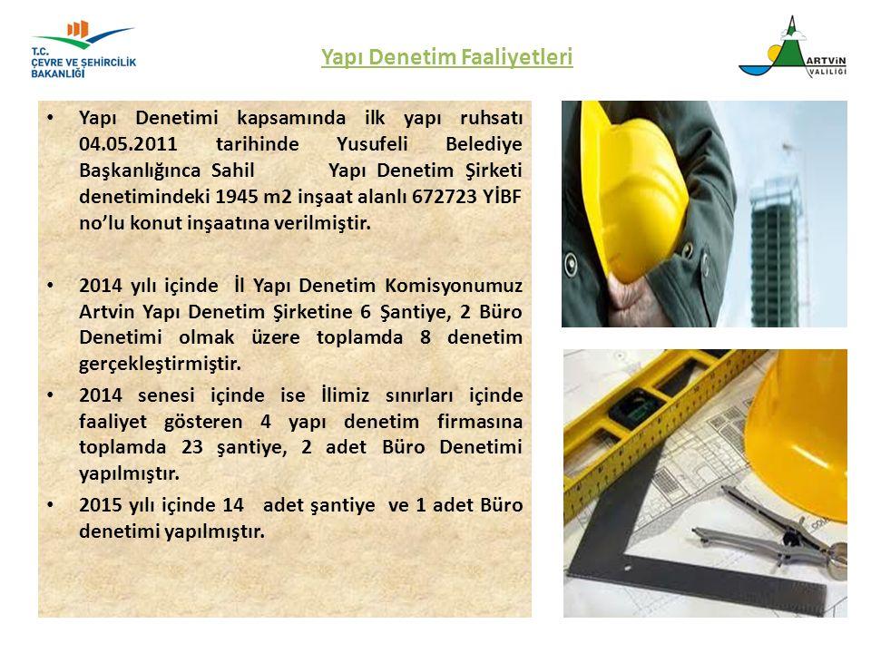 Yapı Denetimi kapsamında ilk yapı ruhsatı 04.05.2011 tarihinde Yusufeli Belediye Başkanlığınca Sahil Yapı Denetim Şirketi denetimindeki 1945 m2 inşaat