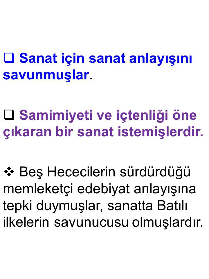 BİRİNCİ YENİ (GARIPÇILER)  Orhan Veli Kanık, Melih Cevdet Anday, Oktay Rıfat Horozcu.