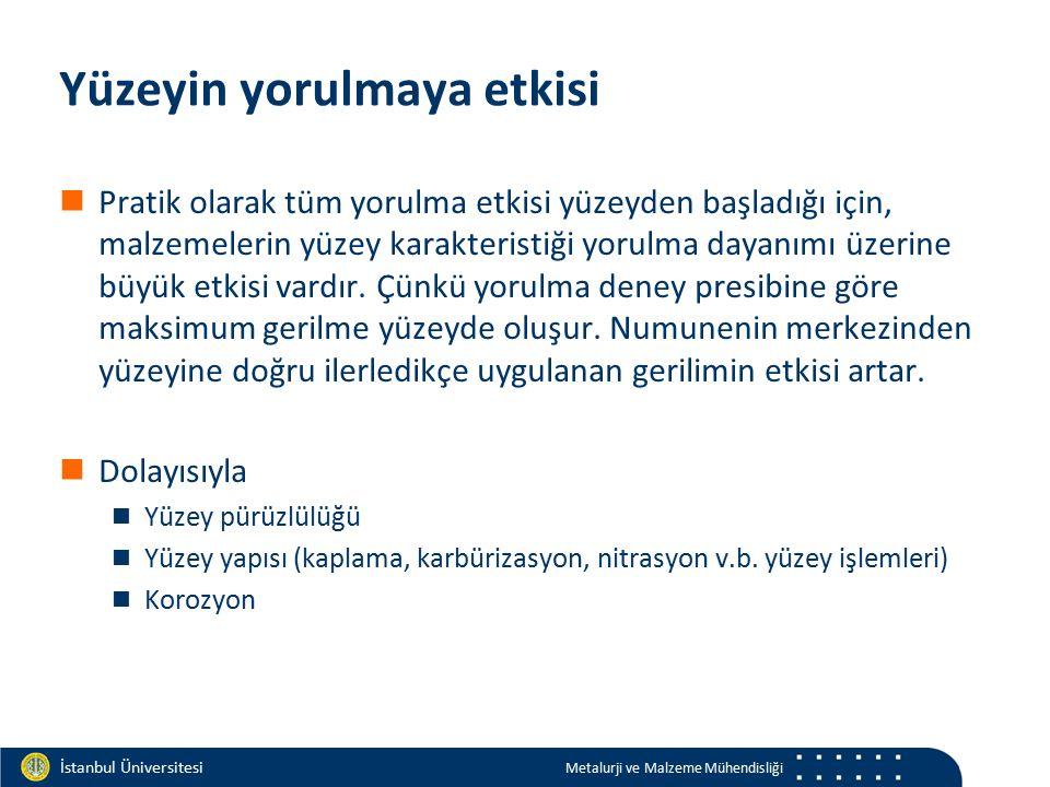 Materials and Chemistry İstanbul Üniversitesi Metalurji ve Malzeme Mühendisliği İstanbul Üniversitesi Metalurji ve Malzeme Mühendisliği Yüzeyin yorulm
