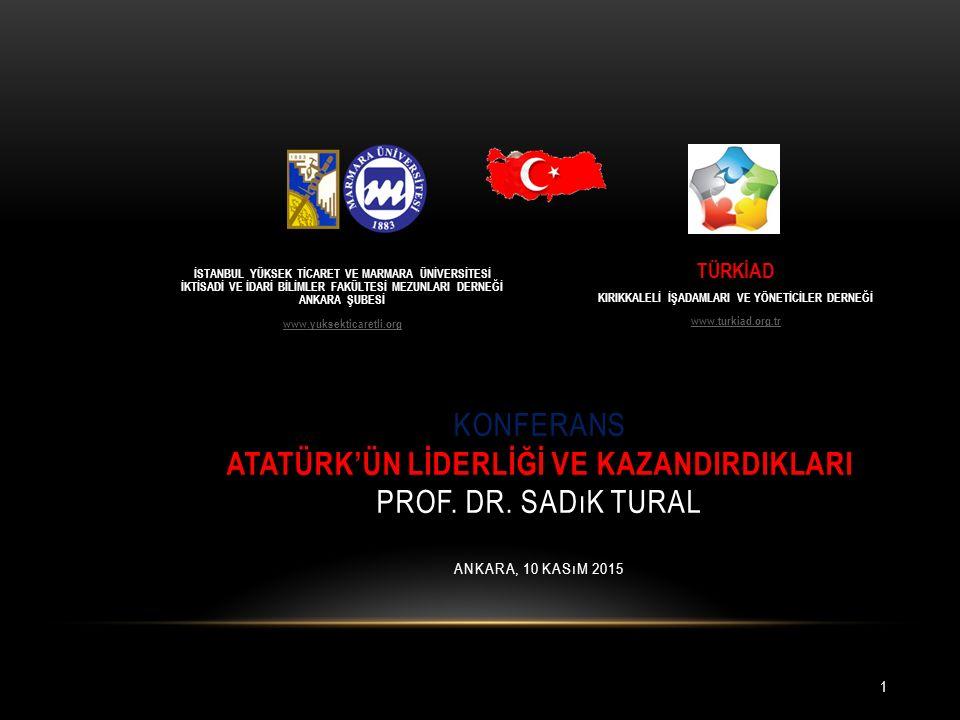 KONFERANS ATATÜRK'ÜN LİDERLİĞİ VE KAZANDIRDIKLARI PROF.