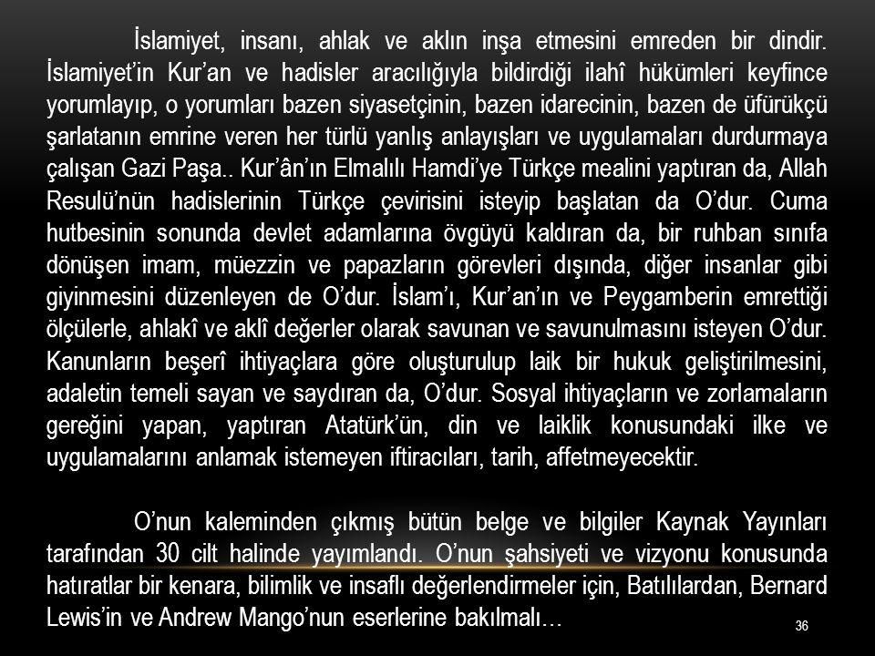 İslamiyet, insanı, ahlak ve aklın inşa etmesini emreden bir dindir.