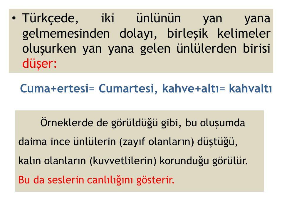 Türkçede, iki ünlünün yan yana gelmemesinden dolayı, birleşik kelimeler oluşurken yan yana gelen ünlülerden birisi düşer: Örneklerde de görüldüğü gibi