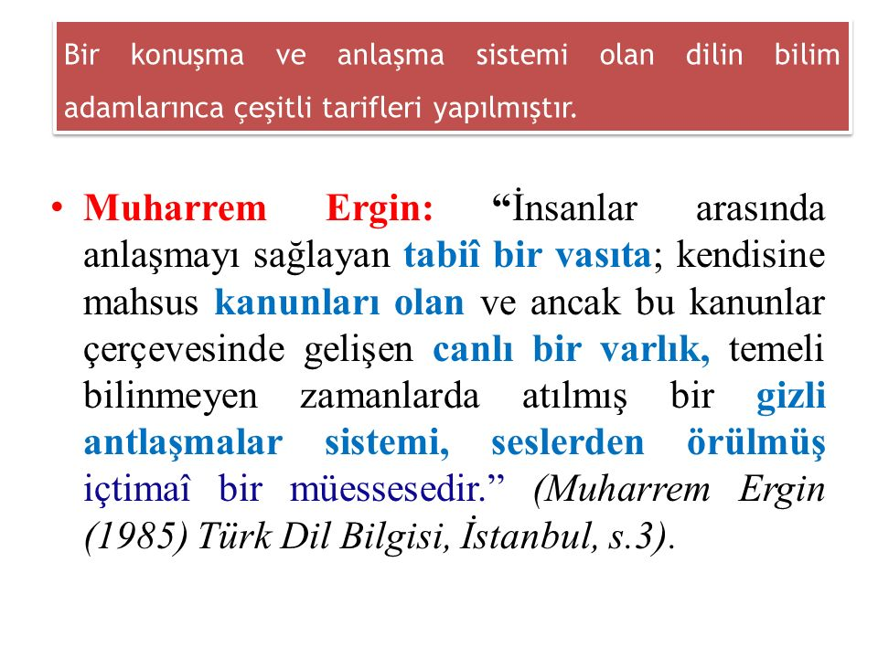 """Muharrem Ergin: """"İnsanlar arasında anlaşmayı sağlayan tabiî bir vasıta; kendisine mahsus kanunları olan ve ancak bu kanunlar çerçevesinde gelişen canl"""