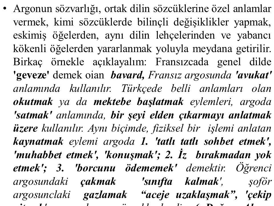 Argonun sözvarlığı, ortak dilin sözcüklerine özel anlamlar vermek, kimi sözcüklerde bilinçli değişiklikler yapmak, eskimiş öğelerden, aynı dilin lehçe