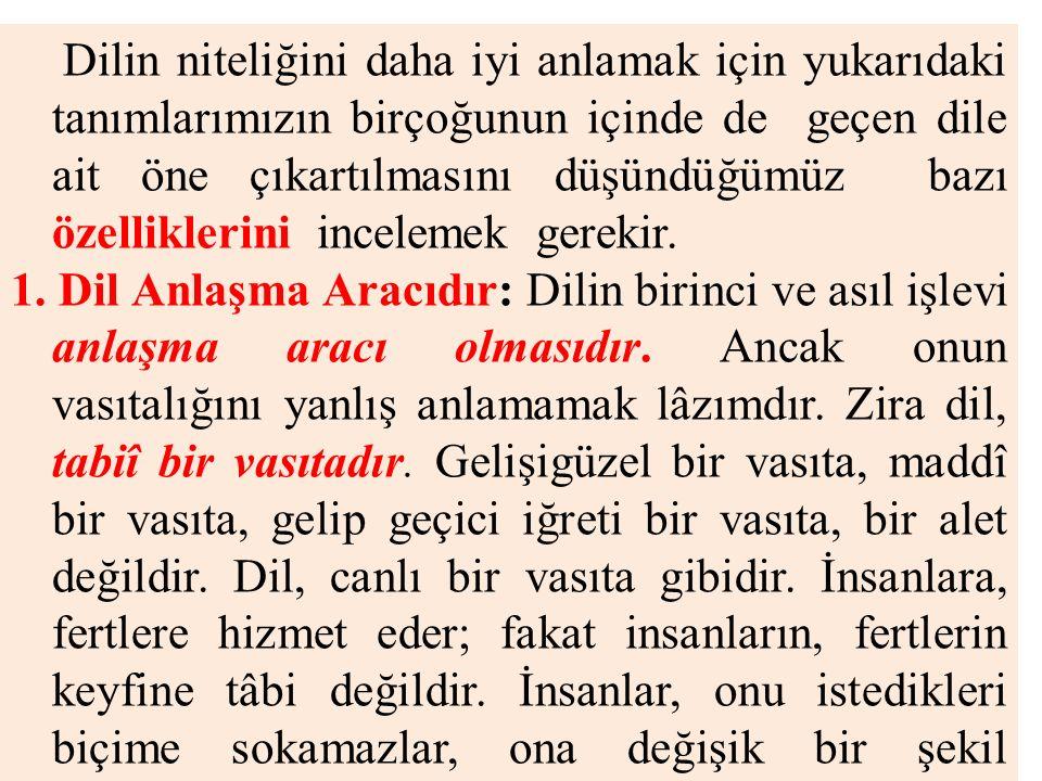 3.KELİMELERDE CANLILIK Prof. Dr. Mehmet Kaplan Harfler, seslerin işaretleridir.