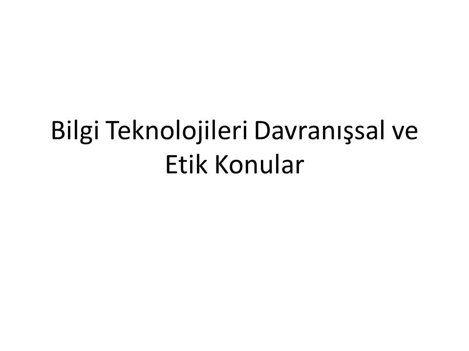 Bilgi Teknolojileri Davranışsal ve Etik Konular