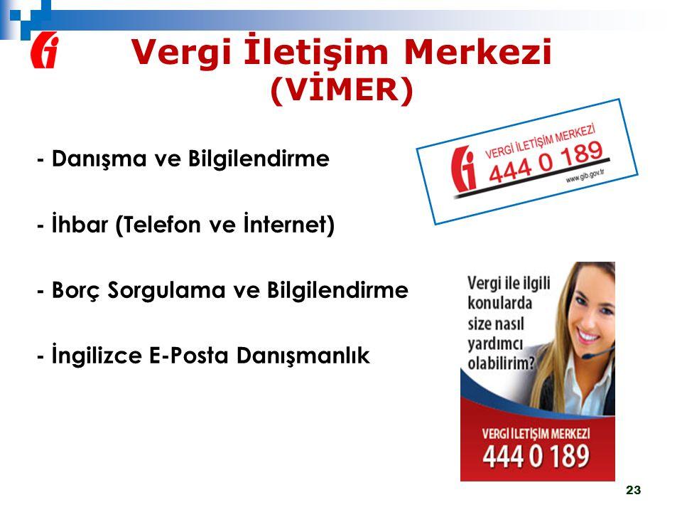 Vergi İletişim Merkezi (VİMER) - Danışma ve Bilgilendirme - İhbar (Telefon ve İnternet) - Borç Sorgulama ve Bilgilendirme - İngilizce E-Posta Danışman