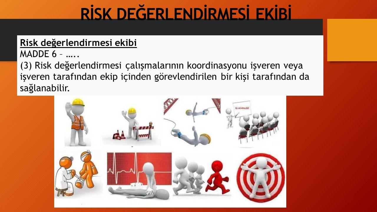 Milli Eğitim Bakanlığı 2014/16 Sayılı Genelge RİSK DEĞERLENDİRMESİ EKİBİ 4- İş Sağlık ve Güvenliği Risk Değerlendirmesi Yönetmeliğine göre, Bakanlığım