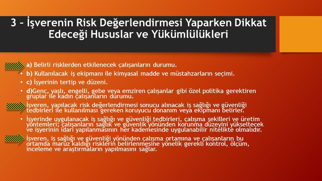 3 – İşverenin Risk Değerlendirmesi Yaparken Dikkat Edeceği Hususlar ve Yükümlülükleri a) Belirli risklerden etkilenecek çalışanların durumu.