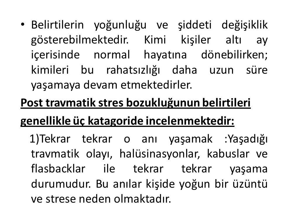 2)Kaçınma : Kişi kendisine travmatik yaşantıyı hatırlatan kişilerden, yerlerden, düşüncelerden ya da durumlardan uzak durur.