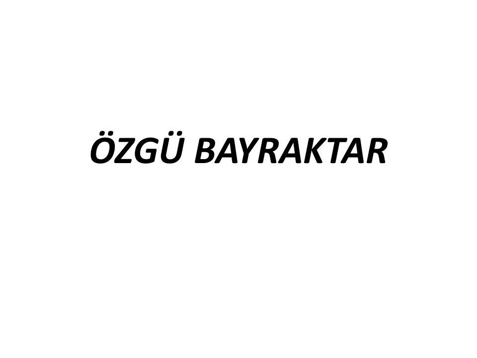 ÖZGÜ BAYRAKTAR