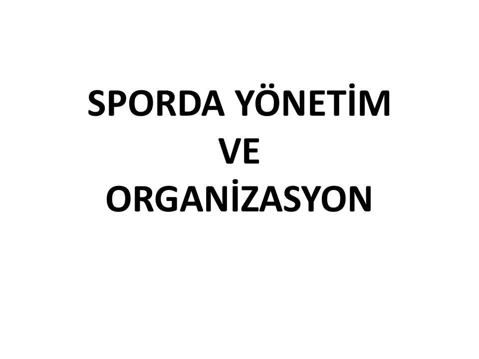 SPORDA YÖNETİM VE ORGANİZASYON