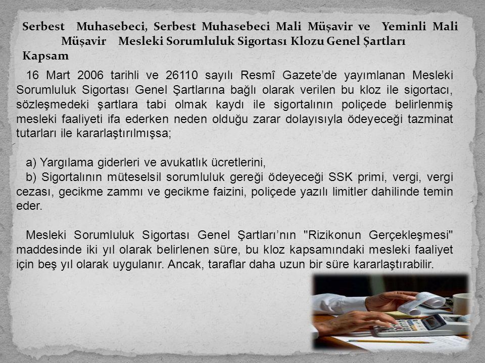 Serbest Muhasebeci, Serbest Muhasebeci Mali Müşavir ve Yeminli Mali Müşavir Mesleki Sorumluluk Sigortası Klozu Genel Şartları Kapsam 16 Mart 2006 tari