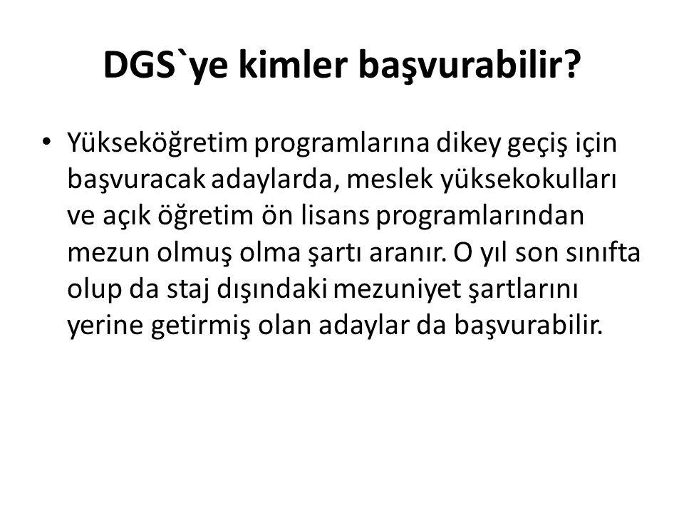 DGS`ye kimler başvurabilir.