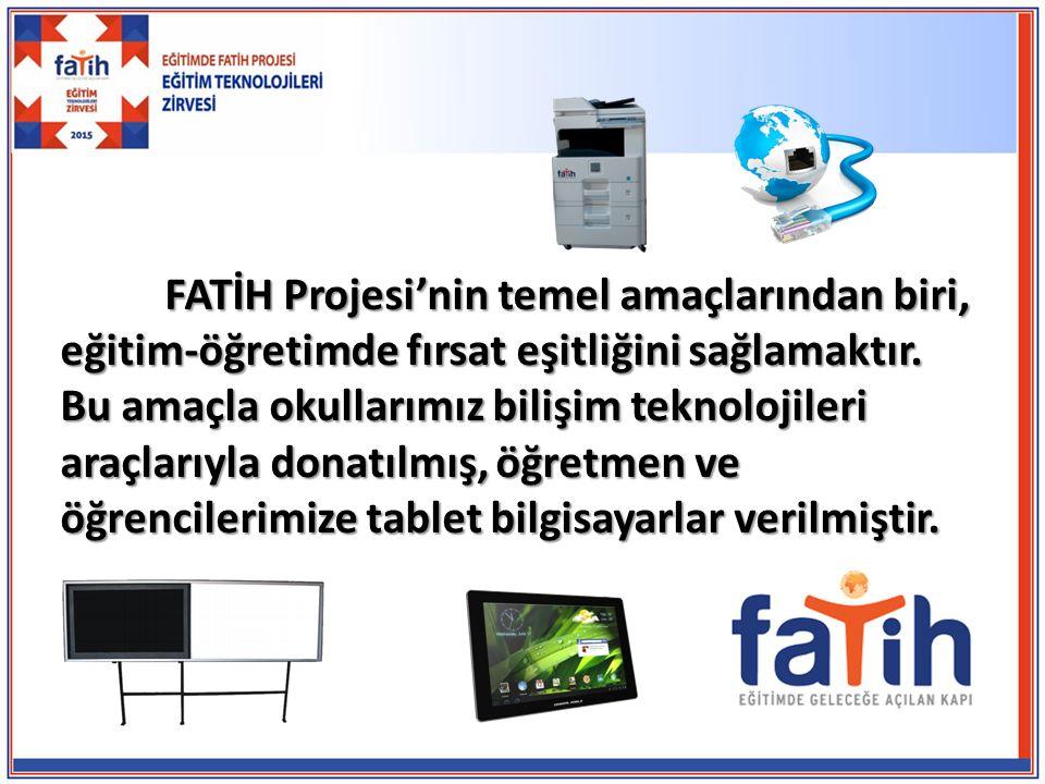FATİH Projesi'nin temel amaçlarından biri, eğitim-öğretimde fırsat eşitliğini sağlamaktır. Bu amaçla okullarımız bilişim teknolojileri araçlarıyla don