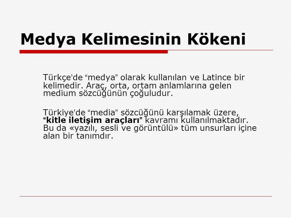 """Medya Kelimesinin Kökeni Türkçe ' de """" medya """" olarak kullanılan ve Latince bir kelimedir. Araç, orta, ortam anlamlarına gelen medium sözcüğünün çoğul"""