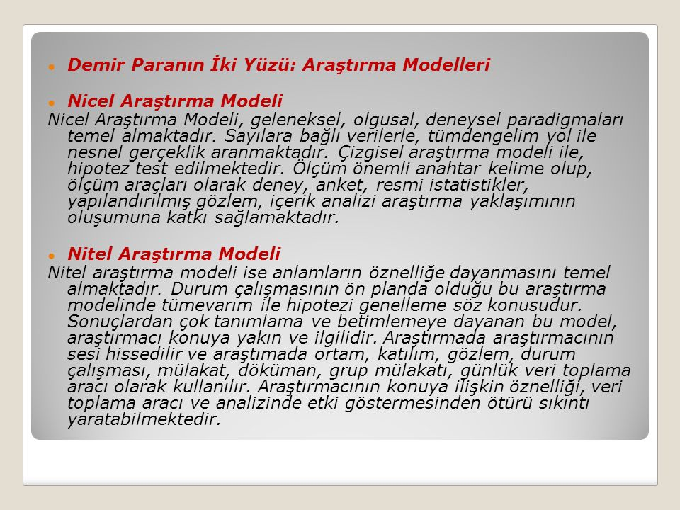 ● Demir Paranın İki Yüzü: Araştırma Modelleri ● Nicel Araştırma Modeli Nicel Araştırma Modeli, geleneksel, olgusal, deneysel paradigmaları temel almak