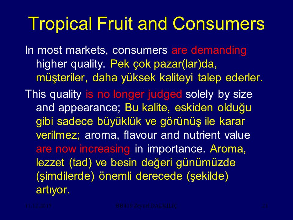 11.12.201521 Tropical Fruit and Consumers In most markets, consumers are demanding higher quality.