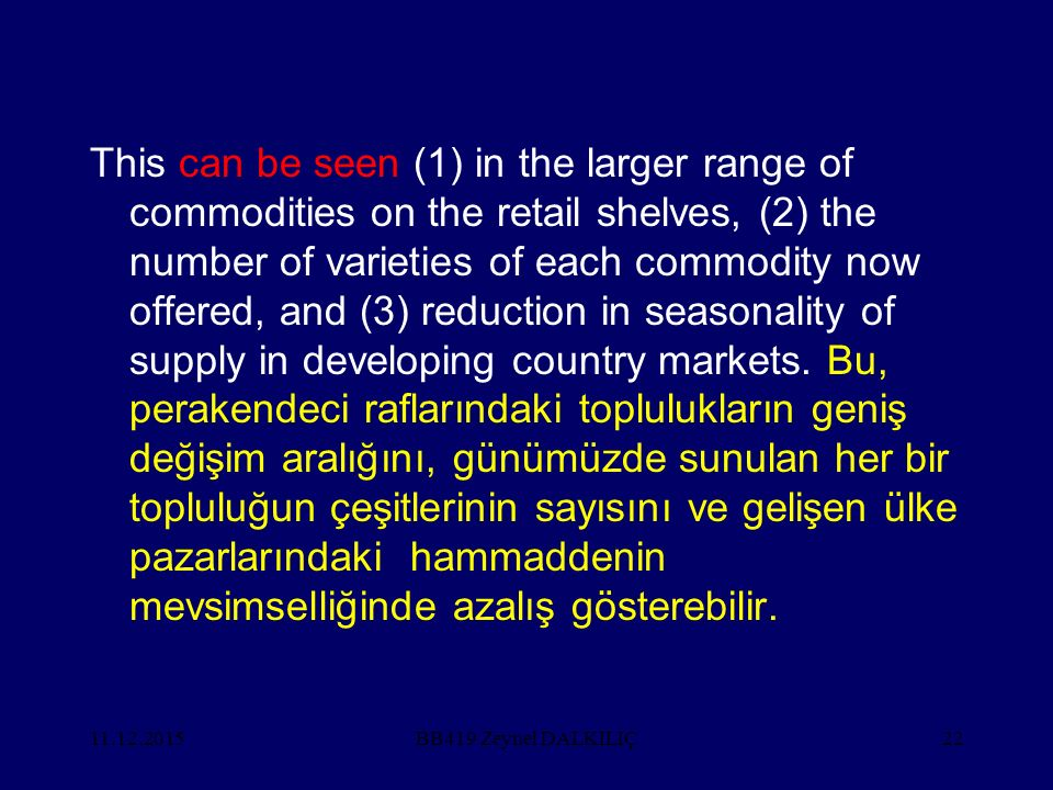 11.12.201522 This can be seen (1) in the larger range of commodities on the retail shelves, (2) the number of varieties of each commodity now offered, and (3) reduction in seasonality of supply in developing country markets.