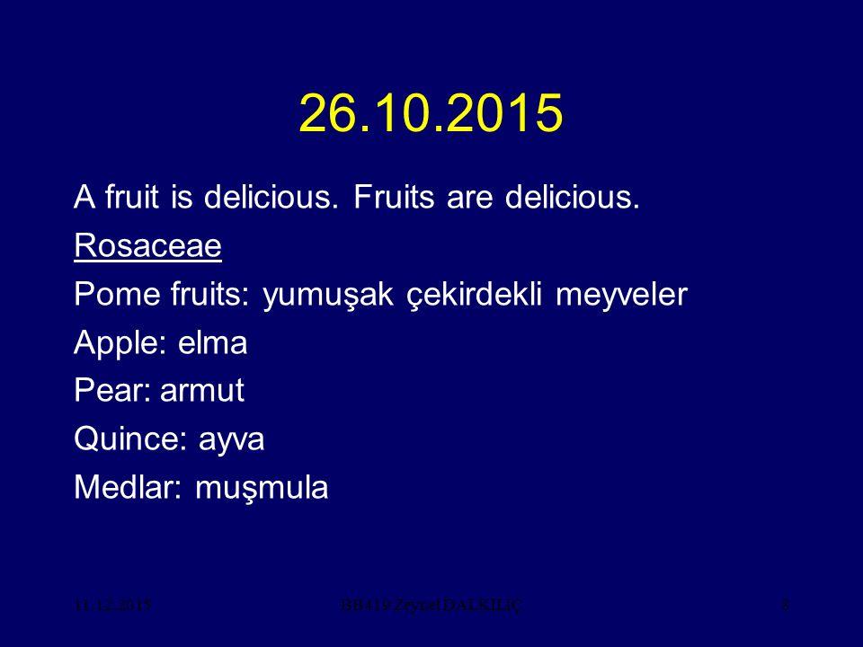 11.12.20159 26.10.2015 Rosaceae Stone fruits: sert çekirdekli meyveler Peach: şeftali Nectarin: nektarin Plum: erik Apricot: kayısı sweet cherry: kiraz sour cherry: vişne Mahalep: mahlep (Almond): badem BB419 Zeynel DALKILIÇ