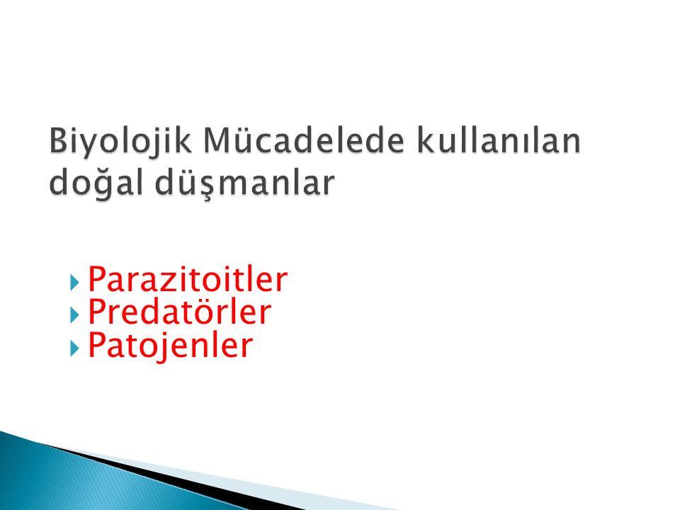  Parazitoitler  Predatörler  Patojenler