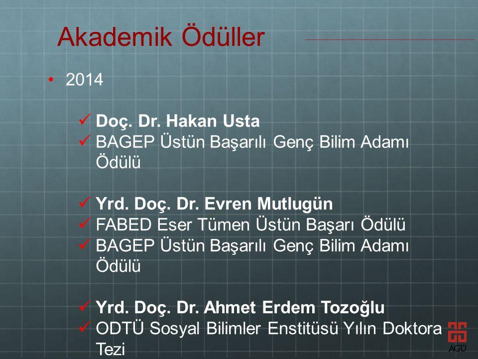 2014 Doç. Dr. Hakan Usta BAGEP Üstün Başarılı Genç Bilim Adamı Ödülü Yrd.