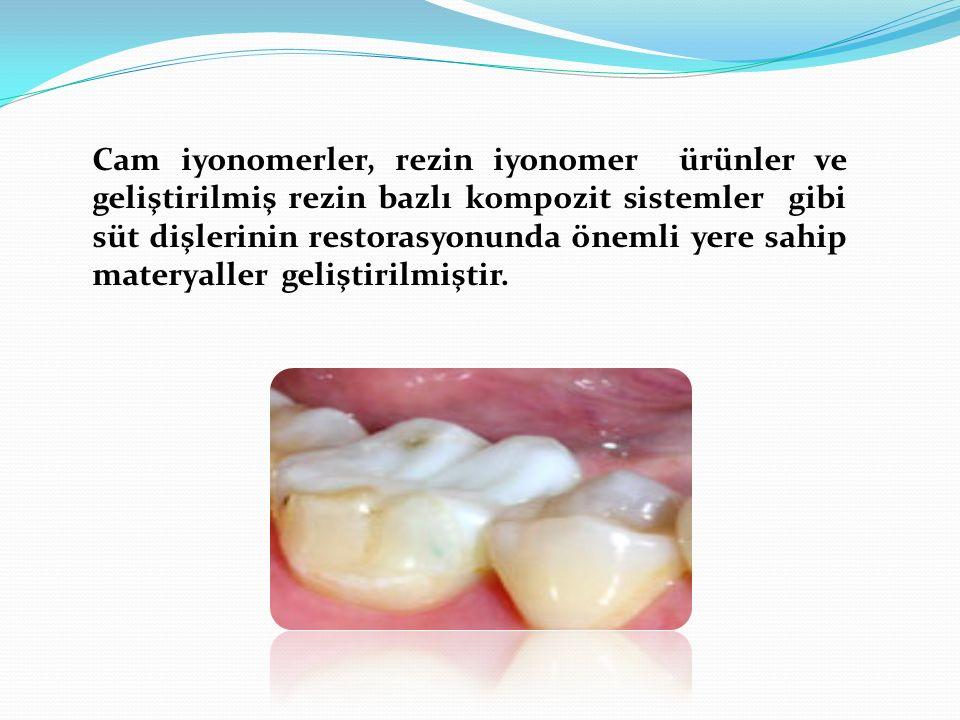 Cam iyonomerler, rezin iyonomer ürünler ve geliştirilmiş rezin bazlı kompozit sistemler gibi süt dişlerinin restorasyonunda önemli yere sahip materyal