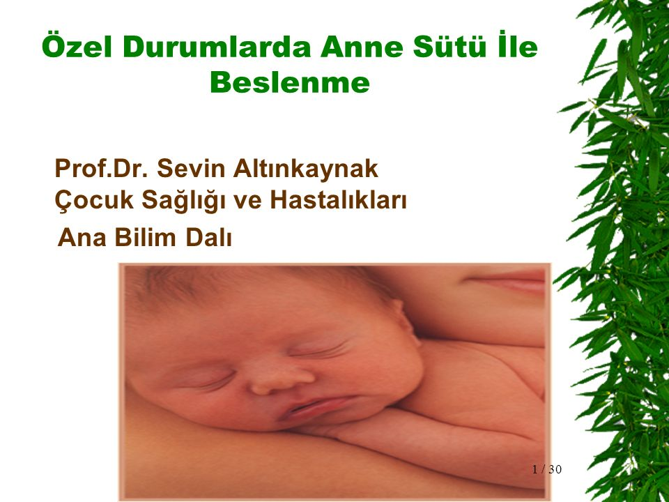 Anneye ilişkin özel durumlar Sezaryen : Doğumdan hemen sonra Anne ve bebeğin ayrılması :  Gündüz 2-3 s.bir  Geceleri 1-2 kes pompa ile boşaltma 2 / 30