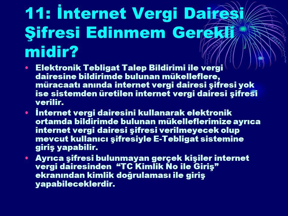 11: İnternet Vergi Dairesi Şifresi Edinmem Gerekli midir.